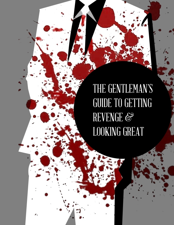 The Gentleman's Guide to Getting Revenge & Looking Great